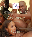 KEEP CALM And have Company   Over - Personalised Poster large