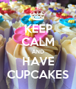 KEEP CALM AND HAVE CUPCAKES - Personalised Poster large