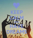 KEEP CALM AND HAVE DREAMS - Personalised Poster large
