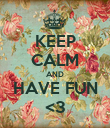 KEEP CALM AND HAVE FUN <3 - Personalised Poster large