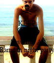 KEEP CALM AND have fun At Ramdan night party - Personalised Poster large