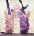 KEEP CALM AND HAVE FUN WITH FRIENDS - Personalised Poster large