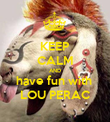 KEEP CALM AND have fun with  LOU PERAC - Personalised Poster large