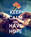 KEEP CALM AND HAVE HOPE - Personalised Poster large