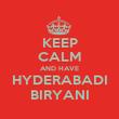 KEEP CALM AND HAVE  HYDERABADI  BIRYANI - Personalised Poster small