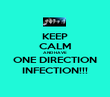 KEEP CALM AND HAVE ONE DIRECTION INFECTION!!! - Personalised Poster large