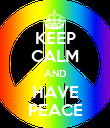 KEEP CALM AND HAVE PEACE - Personalised Poster large