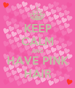 KEEP CALM AND HAVE PINK HAIR - Personalised Poster large