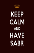 KEEP CALM AND HAVE SABR - Personalised Poster large