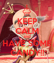 KEEP CALM AND HAVE SOME CANDY!! - Personalised Poster large