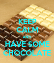 KEEP CALM AND HAVE SOME CHOCOLATE - Personalised Poster large