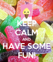 KEEP CALM AND HAVE SOME FUN! - Personalised Poster large
