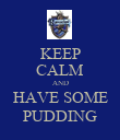 KEEP CALM AND HAVE SOME PUDDING - Personalised Poster large