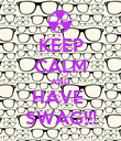 KEEP CALM AND HAVE  SWAG!!! - Personalised Poster large