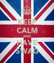 KEEP CALM AND HAVE SWAG - Personalised Poster large