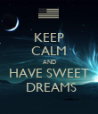 KEEP CALM AND HAVE SWEET  DREAMS - Personalised Poster large
