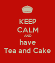 KEEP CALM AND have Tea and Cake - Personalised Poster large