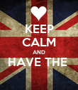 KEEP CALM AND HAVE THE   - Personalised Poster large