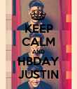 KEEP CALM AND HBDAY JUSTIN - Personalised Poster large