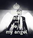 keep calm  and he is my angel - Personalised Poster large