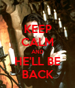 KEEP CALM AND HE'LL BE BACK - Personalised Poster large