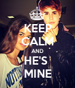 KEEP CALM AND HE'S  MINE - Personalised Poster large