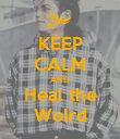 KEEP CALM AND Heal the Wolrd - Personalised Poster large