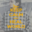 KEEP CALM AND HEAL WORLD - Personalised Poster large