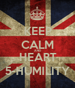 KEEP CALM AND HEART 5-HUMILITY - Personalised Poster large