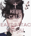KEEP CALM AND HEART ATTACK VAZOU  - Personalised Poster small