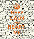 KEEP CALM AND HEART  ME - Personalised Poster large
