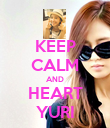 KEEP CALM AND HEART YURI - Personalised Poster large