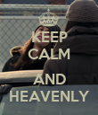 KEEP CALM  AND HEAVENLY - Personalised Poster large