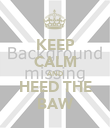 KEEP CALM AND HEED THE BAW - Personalised Poster small