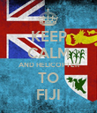 KEEP CALM AND HELICOPTER TO FIJI - Personalised Poster large