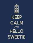 KEEP CALM AND HELLO SWEETIE - Personalised Poster large