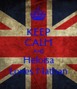 KEEP CALM AND Heloisa  Loves Nathan  - Personalised Poster large