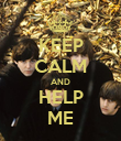 KEEP CALM AND HELP ME - Personalised Poster large