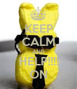 KEEP CALM AND HELP!!!! ON - Personalised Poster large