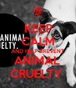 KEEP CALM AND HELP PREVENT  ANIMAL  CRUELTY  - Personalised Poster large