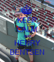 KEEP CALM AND HENRY BENTSEN - Personalised Poster large