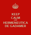 KEEP CALM AND HERMENEUTICA DE GADAMER - Personalised Large Wall Decal