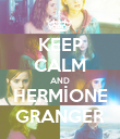 KEEP CALM AND HERMİONE GRANGER - Personalised Poster large