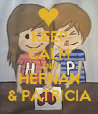 KEEP CALM AND HERNAN & PATRICIA - Personalised Poster small