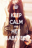KEEP CALM AND HEY BABEVEE! - Personalised Poster large