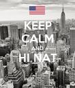 KEEP CALM AND HI NAT  - Personalised Poster large