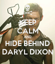KEEP CALM AND HIDE BEHIND DARYL DIXON - Personalised Poster large