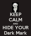 KEEP CALM AND HIDE YOUR Dark Mark - Personalised Poster large