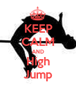 KEEP CALM AND High Jump - Personalised Poster small
