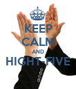 KEEP CALM AND HIGHT-FIVE  - Personalised Poster large
